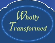 Wholly Transformed